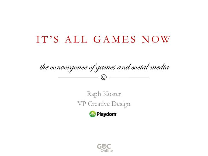 it s all games now the convergence of games and social media n.