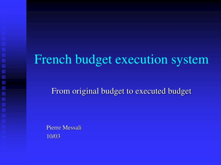 french budget execution system n.