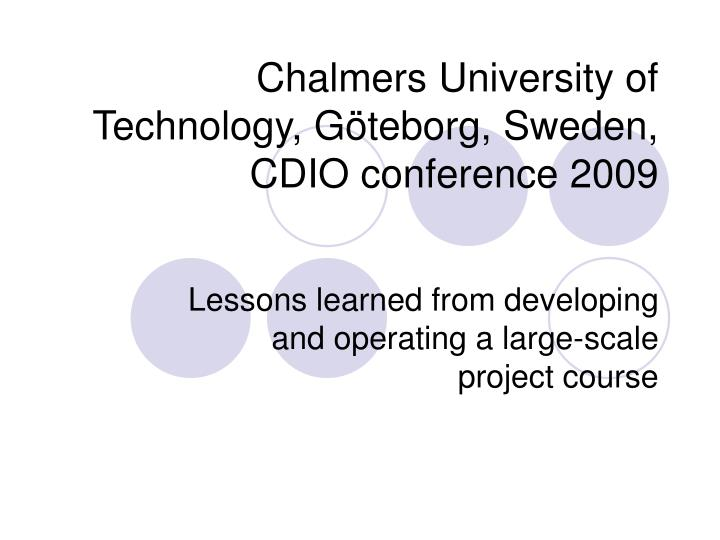 chalmers university of technology g teborg sweden cdio conference 2009 n.