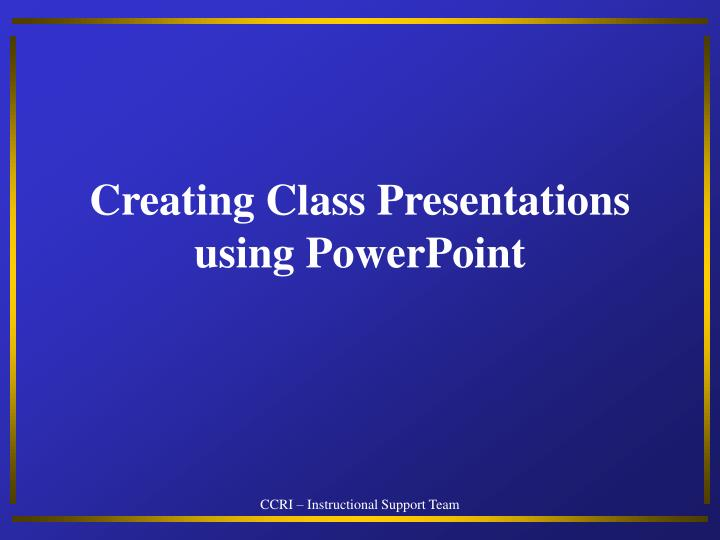 creating class presentations using powerpoint n.