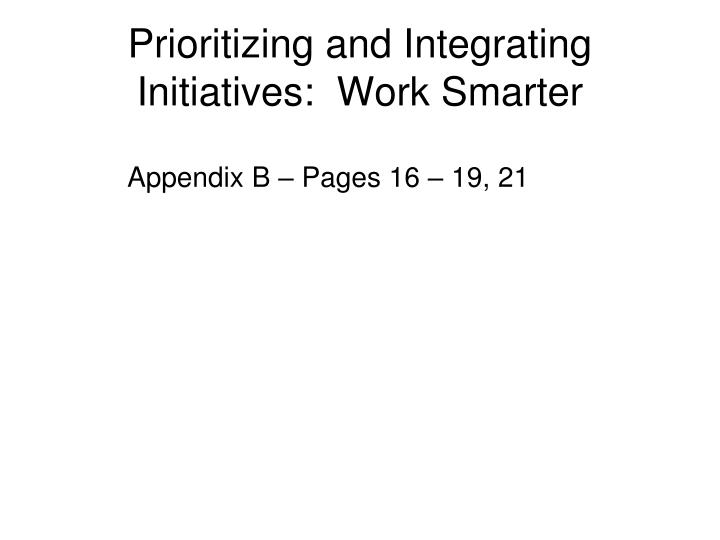 prioritizing and integrating initiatives work smarter n.