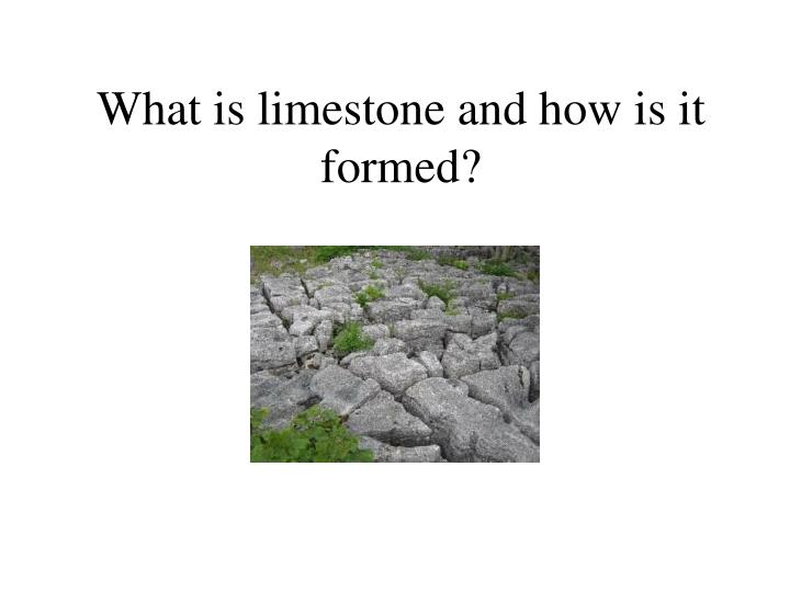 what is limestone and how is it formed n.