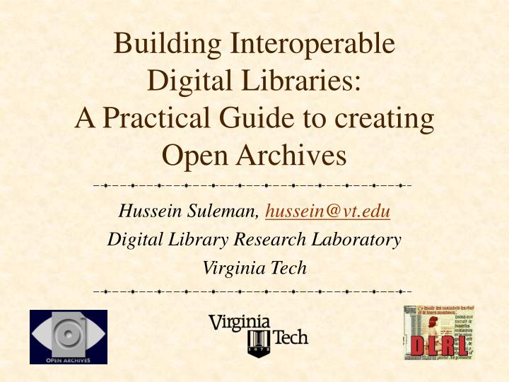building interoperable digital libraries a practical guide to creating open archives n.