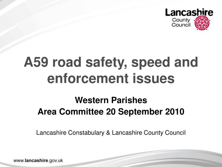 a59 road safety speed and enforcement issues n.