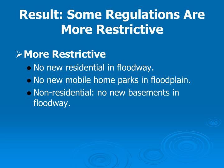 Result: Some Regulations Are More Restrictive
