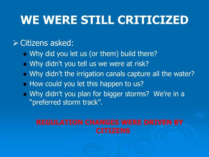 WE WERE STILL CRITICIZED