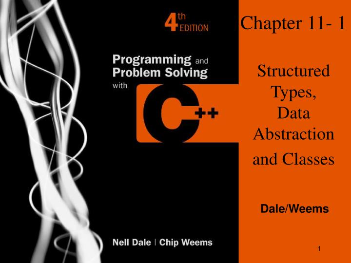Chapter 11 1 structured types data abstraction and classes