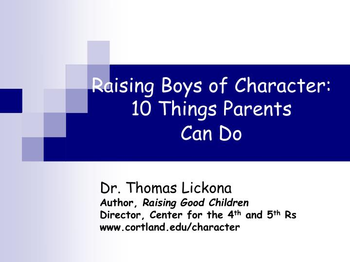 raising boys of character 10 things parents can do n.