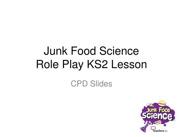junk food science role play ks2 lesson n.