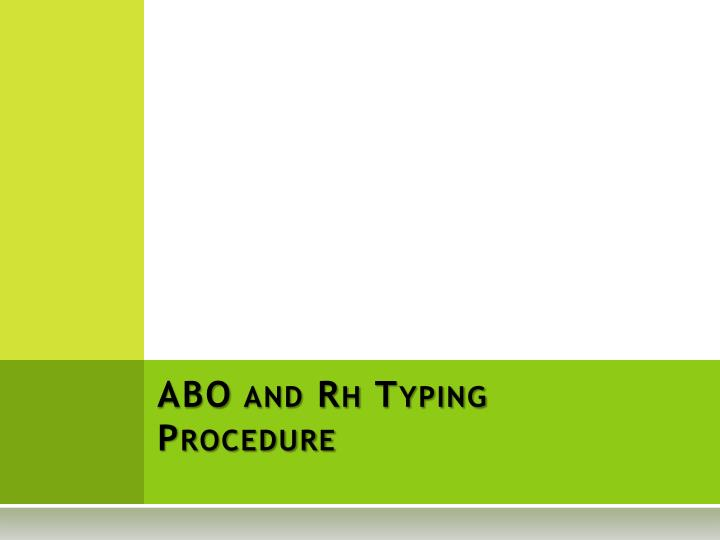 abo and rh typing procedure n.
