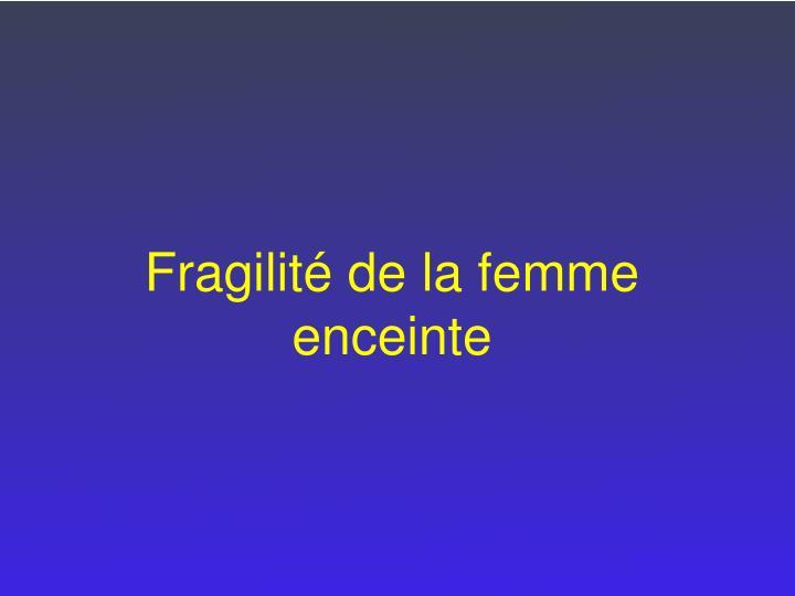 Fragilité de la femme
