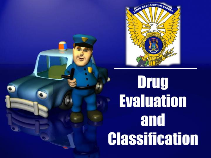 drug evaluation and classification n.