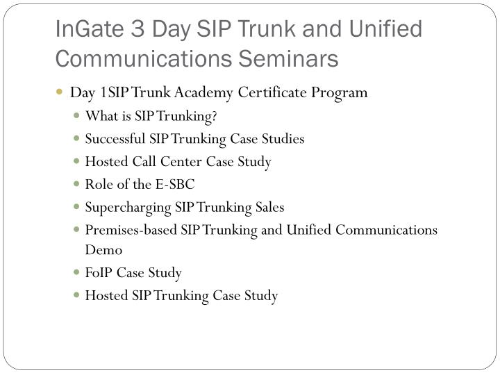 Ingate 3 day sip trunk and unified communications seminars