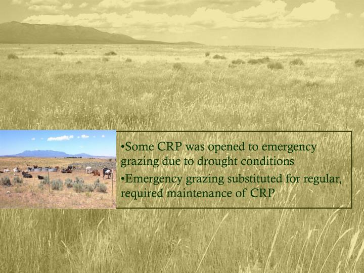 Some CRP was opened to emergency grazing due to drought conditions