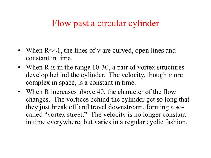 flow past a circular cylinder Steady separated flow past a circular cylinder 91 separated flow for the constant blockage, these experiments consistently showed linear variation of the bubble length with re even in the presence of a splitter.