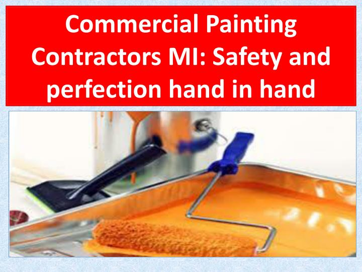 commercial painting contractors mi safety and perfection hand in hand n.