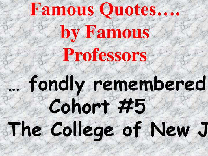 famous quotes by famous professors n.