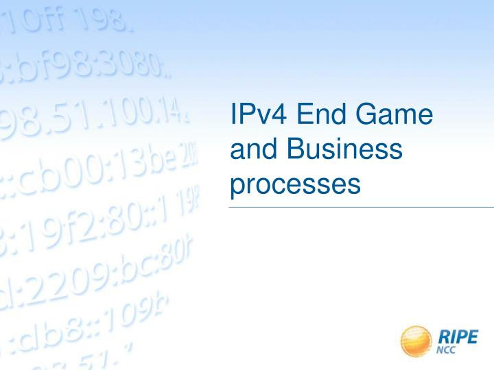 ipv4 end game and business processes n.