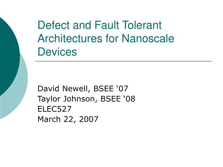 defect and fault tolerant architectures for nanoscale devices n.
