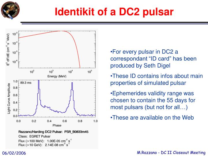 Identikit of a DC2 pulsar