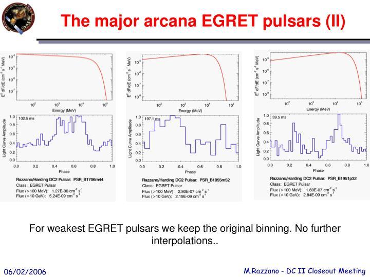 The major arcana EGRET pulsars (II)