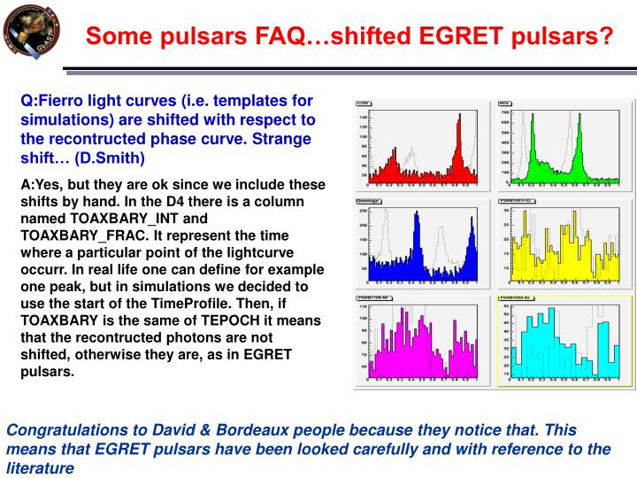 Some pulsars FAQ…shifted EGRET pulsars?