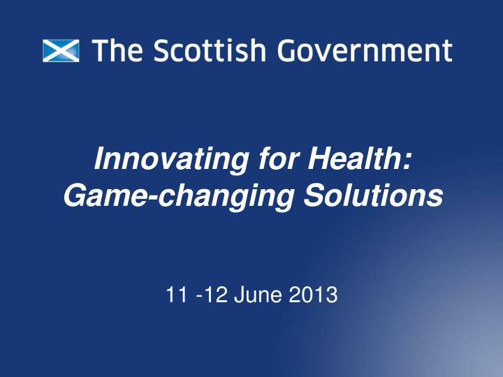 innovating for health game changing solutions n.