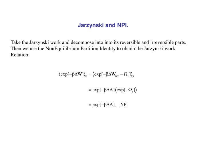 Jarzynski and npi