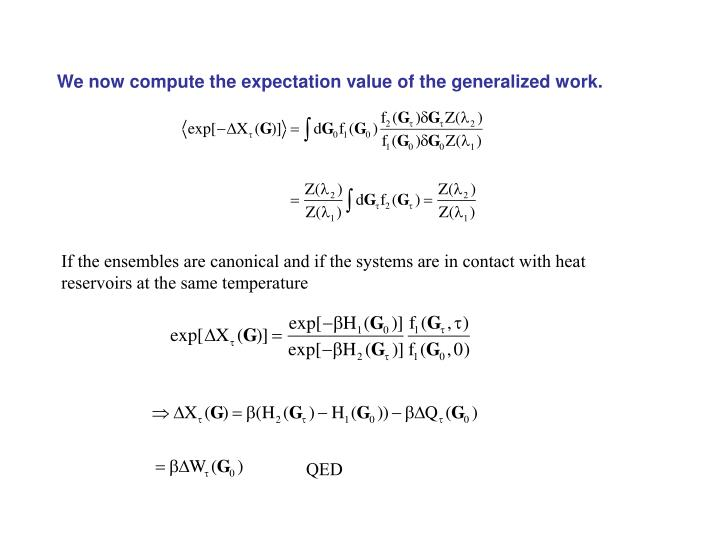 We now compute the expectation value of the generalized work.