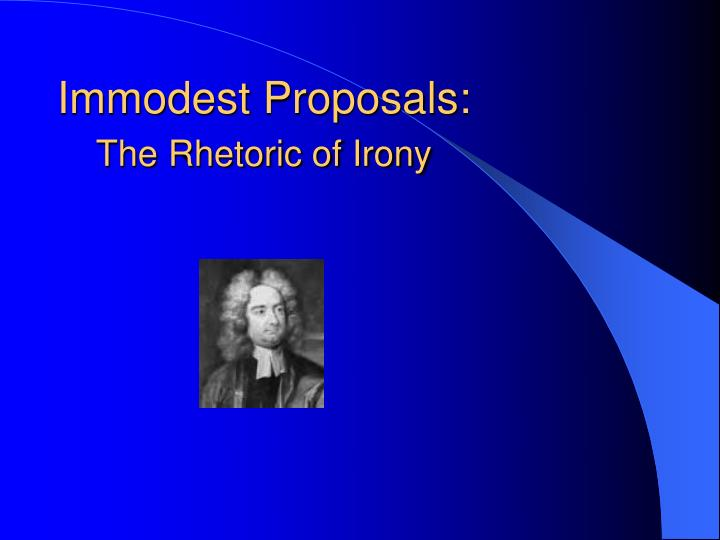 immodest proposals the rhetoric of irony n.