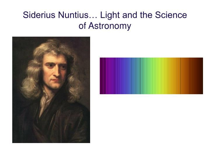 siderius nuntius light and the science of astronomy n.