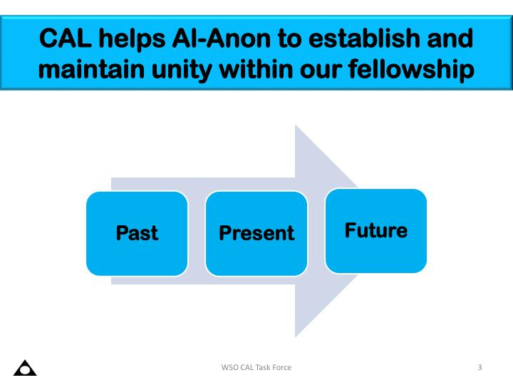 Cal helps al anon to establish and maintain unity within our fellowship