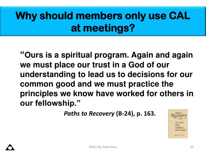 Why should members only use CAL