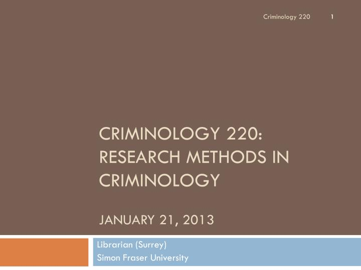 criminology 220 research methods in criminology january 21 2013 n.
