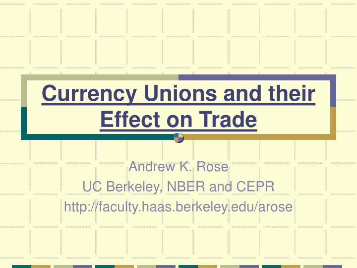 currency unions and their effect on trade n.