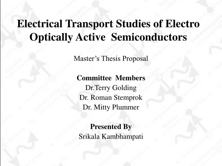 electrical transport studies of electro optically active semiconductors n.