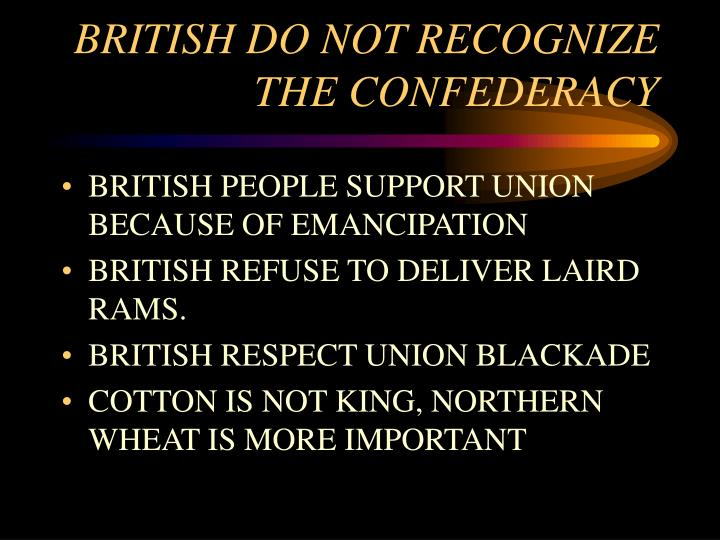 BRITISH DO NOT RECOGNIZE THE CONFEDERACY
