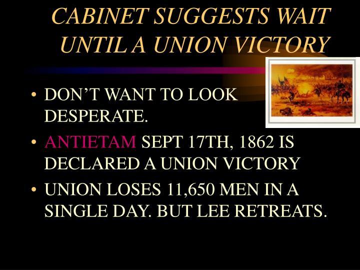 CABINET SUGGESTS WAIT UNTIL A UNION VICTORY