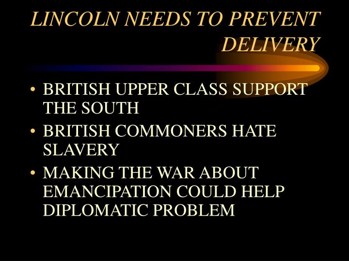 LINCOLN NEEDS TO PREVENT DELIVERY