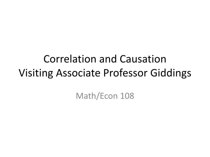 correlation and causation visiting associate professor giddings n.