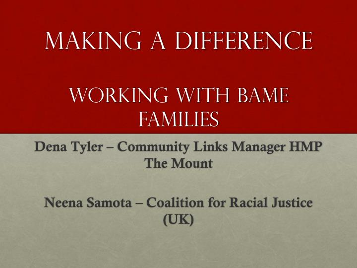 making a difference working with bame families n.