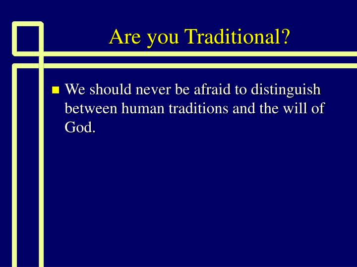 are you traditional n.