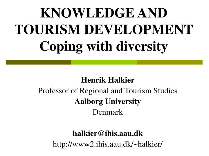 knowledge and tourism development coping with diversity n.
