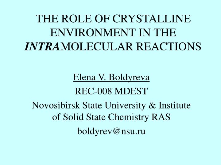 the role of crystalline environment in the intra molecular reactions n.