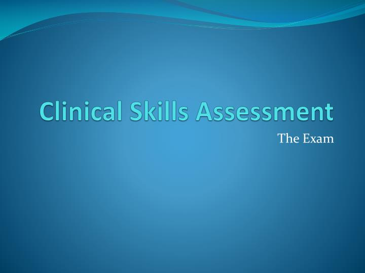 Clinical skills assessment
