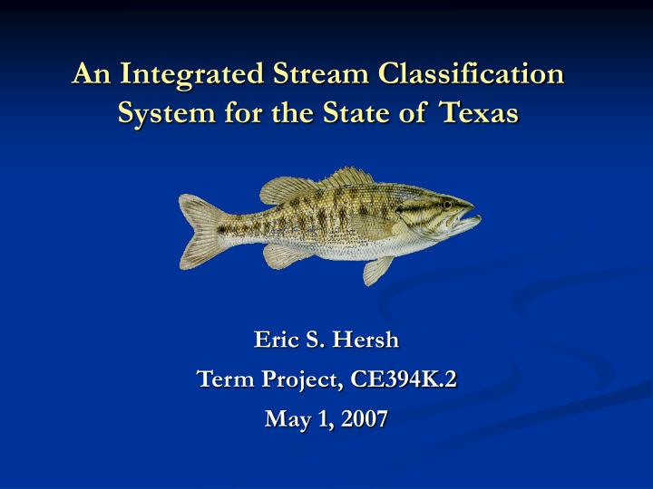 an integrated stream classification system for the state of texas n.