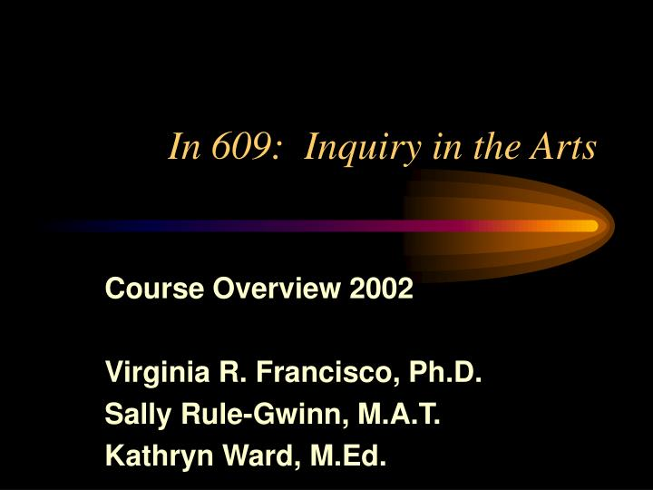 in 609 inquiry in the arts n.