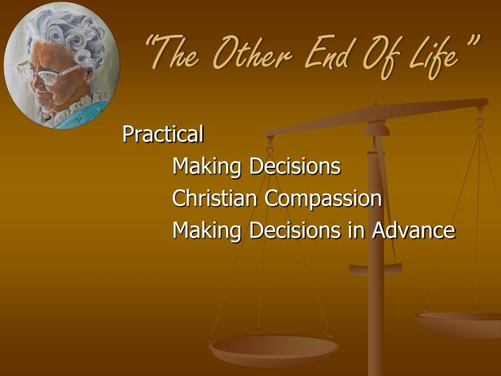 """""""The Other End Of Life"""""""