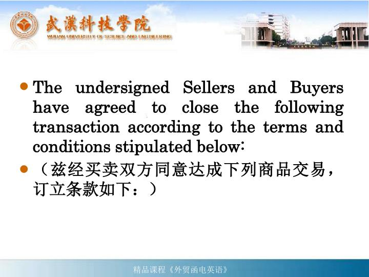 The undersigned Sellers and Buyers have agreed to close the following transaction according to the terms and conditions stipulated below: