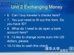 unit 2 exchanging money4
